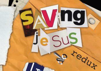 Lenten Study: Saving Jesus Redux